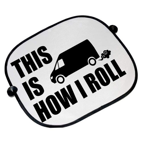 This is How I Roll - Van Funny Car Sun Shades - 45cm x 36cm